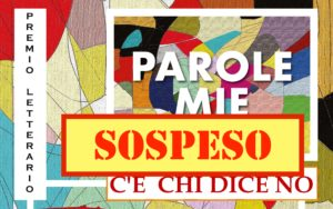 """Sospensione Premio letterario """"Parole mie"""" 2020"""