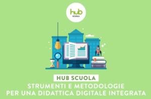Strumenti e metodologie per una didattica digitale integrata – WEBINAR