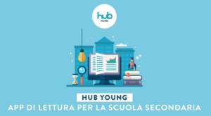 HUB Young, app di lettura per la Scuola Secondaria – WEBINAR