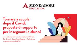 A scuola dopo il Covid – Mondadori Education