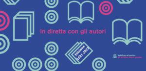 La Lettura al Centro – il calendario degli incontri con gli autori